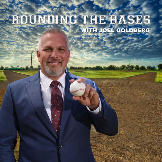 Rounding the Bases with Joel Goldberg Podcast